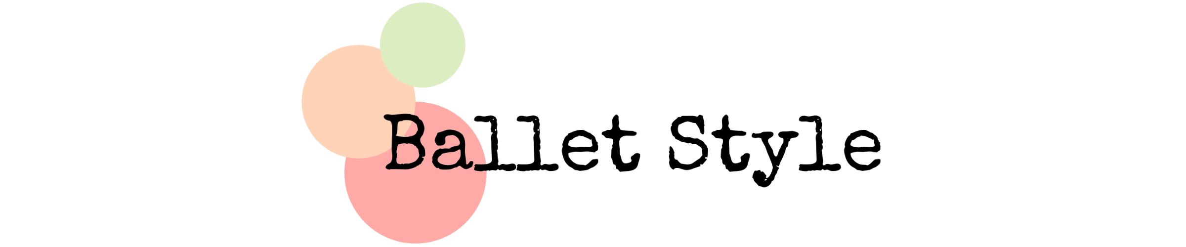 Ballet Style[バレエ スタイル]